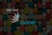 Wir sind Oase!
